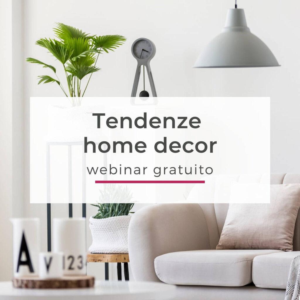 Tendenze home decor - webinar gratuito